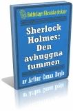 sherlock-holmes-den-avhuggna-tummen-omslag